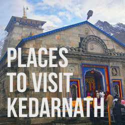 Places to see in Kedarnath